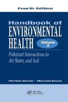 Handbook of Environmental Health, Fourth Edition, Volume II Pollutant Interactions in Air, Water, and Soil by Herman (Indiana State University, Terre Haute, USA) Koren, Michael S. (The Ohio State University, Columbus, USA) Bisesi