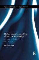 Higher Education and the Growth of Knowledge A Historical Outline of Aims and Tensions by Michael (University of Chieti, Italy) Segre