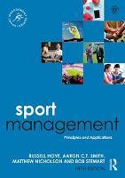 Sport Management Principles and Applications by Russell (La Trobe University, Australia) Hoye, Aaron C. T. (RMIT University, Australia) Smith, Matthew (La Trobe Uni Nicholson