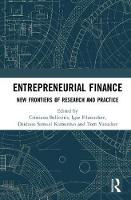 Entrepreneurial Finance New Frontiers of Research and Practice by Cristiano (University of Auckland, New Zealand) Bellavitis