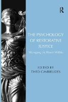 The Psychology of Restorative Justice Managing the Power Within by Theo Gavrielides