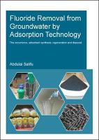 Fluoride Removal from Groundwater by Adsorption Technology by Abdulai (UNESCO-IHE Institute for Water Education, Delft, The Netherlands) Salifu
