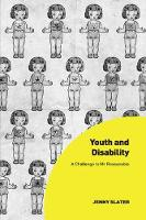 Youth and Disability A Challenge to Mr Reasonable by Jenny Slater