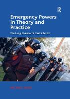Emergency Powers in Theory and Practice The Long Shadow of Carl Schmitt by Michael (Western Sydney University, Australia) Head