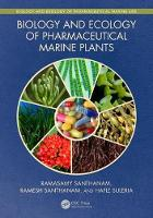 Biology and Ecology of Pharmaceutical Marine Plants by Ramasamy (Fisheries College and Research Institute, Tamilnadu, India) Santhanam, Santhanam (Nehru College of Pharmacy,  Ramesh