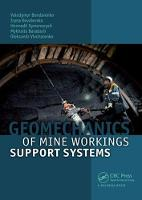 Geomechanics of Mine Workings Support Systems by Volodymyr (National Mining University of Ukraine, Dnipropetrovs'k, Ukraine) Bondarenko