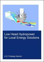 Low Head Hydropower for Local Energy Solutions by Pradeep (UNESCO-IHE Institute for Water Education, Delft, The Netherlands) Narrain