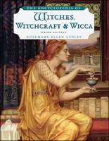 The Encyclopedia of Witches, Witchcraft and Wicca by Rosemary Ellen Guiley