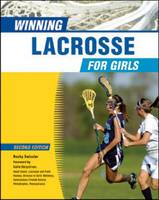 Winning Lacrosse for Girls by Becky Swissler, Katie Bergstrom