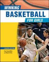 Winning Basketball for Girls by Faye Young Miller, Wayne Coffey