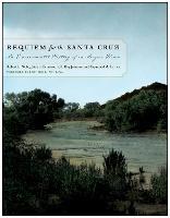 Requiem for the Santa Cruz An Environmental History of an Arizona River by Robert H Webb