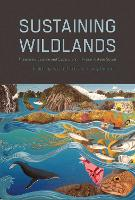 Sustaining Wildlands Integrating Science and Community in Prince William Sound by Aaron J. Poe
