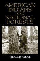 American Indians and National Forests by Theodore Catton
