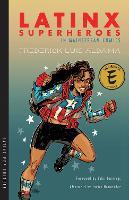 Latinx Superheroes in Mainstream Comics by Frederick Luis Aldama, John Jennings, Javier Hernandez