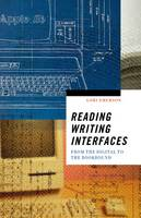 Reading Writing Interfaces From the Digital to the Bookbound by Lori Emerson