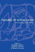 Cultures of Doing Good Anthropologists and NGOs by Victoria Bernal
