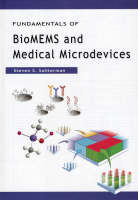 Fundamentals of BioMEMS and Medical Microdevices by Steven Saliterman