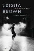 Trisha Brown Choreography as Visual Art (1962-1987) by Susan Rosenberg