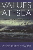 Values at Sea Ethics for the Marine Environment by Dorinda G. Dallmeyer