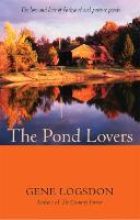 The Pond Lovers by Gene Logsdon