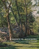 Warren H. Manning Landscape Architect and Environmental Planner by Carol Betsch