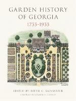 Garden History of Georgia, 1733-1933 by Florence Mayre