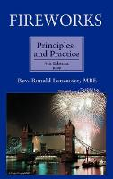 Fireworks: Principles and Practice by Ron Lancaster