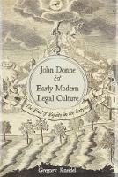 John Donne and Early Modern Legal Culture The End of Equity in the Satyres by Gregory Kneidel