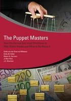 The Puppet Masters How the Corrupt Use Legal Structures to Hide Stolen Assets and What to Do About It by Emile Van Der Does De Willebois, J. C. Sharman, Robert Harrison, Ji Won Park
