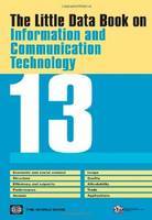 The Little Data Book on Information and Communication Technology 2013 by World Bank
