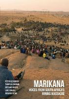Marikana Voices from South Africa's Mining Massacre by Peter Alexander, Thapelo Lekgowa, Botsang Mmope, Luke Sinwell