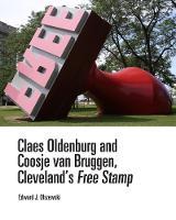 Claes Oldenburg and Coosje van Bruggen, Cleveland's Free Stamp by Edward J. Olszewski