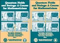 Quantum Fields and Strings A Course for Mathematicians, Volume 1 & 2 by Pierre Deligne