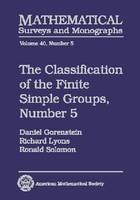 The Classification of the Finite Simple Groups, Number 5 by Daniel Gorenstein, Richard Lyons, Ronald Solomon