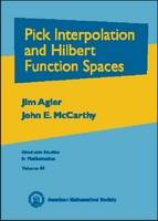 Pick Interpolation and Hilbert Function Spaces by Jim Agler, John McCarthy