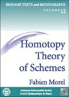 Homotopy Theory of Schemes by Fabien Morel