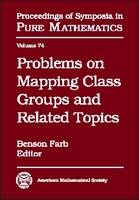 Problems on Mapping Class Groups and Related Topics by Benson Farb