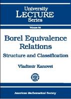 Borel Equivalence Relations Structure and Classification by Vladimir Kanovei
