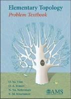 Elementary Topology Problem Textbook by Oleg Ya. Viro, O. A. Ivanov, N. Yu Netsvetaev, V. M. Kharlamov