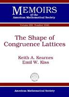 The Shape of Congruence Lattices by Keith A. Kearnes, Emil W. Kiss
