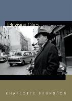 Television Cities Paris, London, Baltimore by Charlotte Brunsdon
