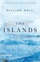 The Islands Six Fictions by William Wall
