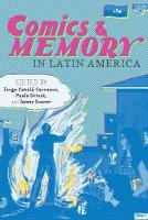 Comics and Memory in Latin America by Jorge Catala Carrasco