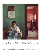 Picturing the Barrio Ten Chicano Photographers by David William Foster