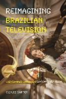 Reimagining Brazilian Television Luiz Fernando Carvalho's Contemporary Vision by Eli Lee Carter