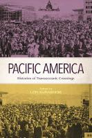 Pacific America Histories of Transoceanic Crossings by John E. Wills Jr., Eiichiro Azuma, Madeline Y. Hsu