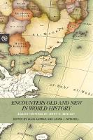 Encounters Old and New in World History Essays Inspired by Jerry H. Bentley by Alan Karras