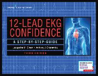 12-Lead EKG Confidence A Step-By-Step Guide by Jacqueline M. Green, Anthony J. Chiaramida