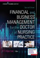 Financial and Business Management for the Doctor of Nursing Practice by KT Waxman