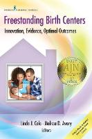 Freestanding Birth Centers Innovation, Evidence, Optimal Outcomes by Melissa D. Avery